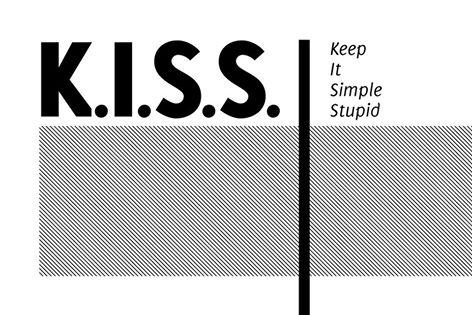 KISS – Keep It Simple, Stupid